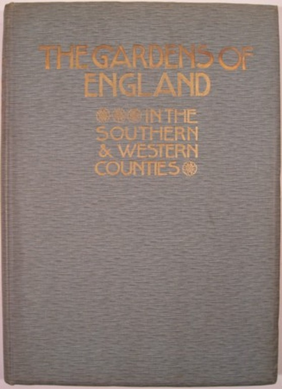 THE GARDENS OF ENGLAND IN THE SOUTHERN & WESTERN COUNTIES. Charles Holme, ed.
