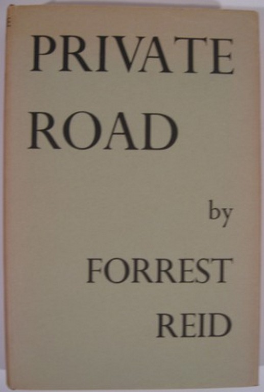 PRIVATE ROAD. Forrest Reid.