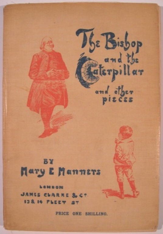 THE BISHOP AND THE CATERPILLAR (AS RECITED BY MR. BRANDRAM) AND OTHER PIECES. Mary E. Manners.