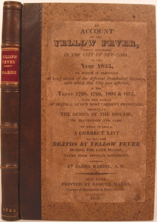 AN ACCOUNT OF THE YELLOW FEVER, WHICH OCCURRED IN THE CITY OF NEW-YORK, IN THE YEAR 1822. James Hardie.