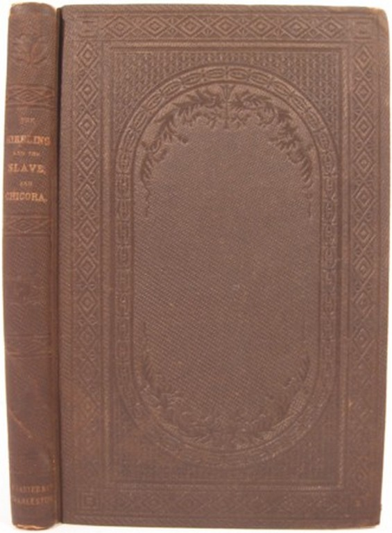 THE HIRELING AND THE SLAVE, CHICORA, AND OTHER POEMS. William J. Grayson.
