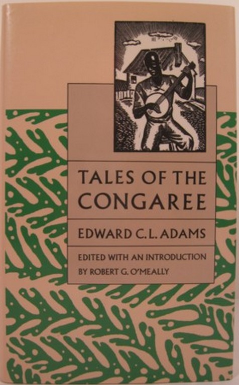 TALES OF THE CONGAREE. Edward C. L. Adams.