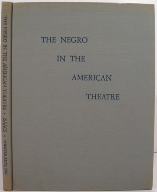 THE NEGRO IN THE AMERICAN THEATRE. Edith J. R. Isaacs.