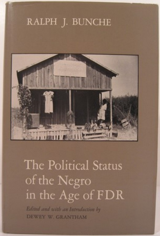 THE POLITICAL STATUS OF THE NEGRO IN THE AGE OF FDR. Ralph J. Bunche.