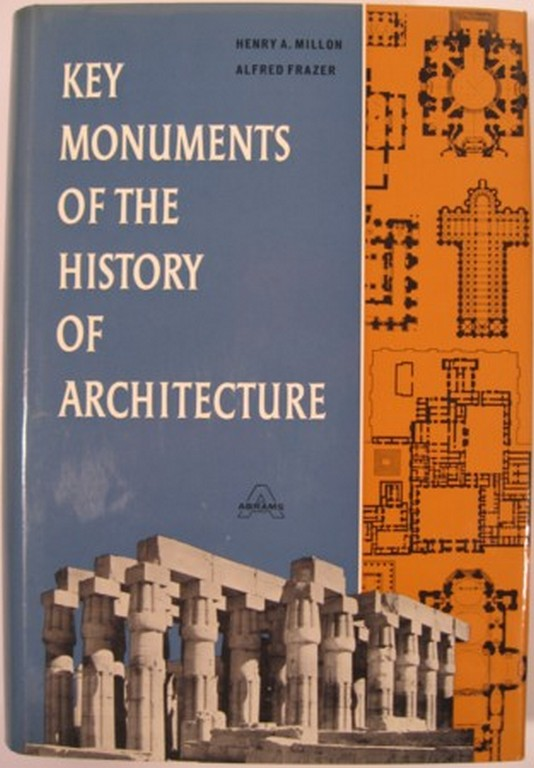 KEY MONUMENTS OF THE HISTORY OF ARCHITECTURE. Henry A. ed Millon.