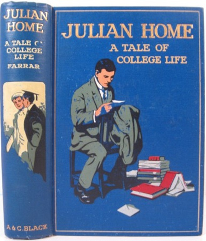JULIAN HOME, A TALE OF COLLEGE LIFE. Frederick W. Farrer.