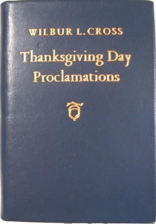 THANKSGIVING DAY PROCLAMATIONS. Wilbur L. Cross.