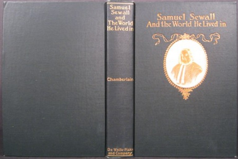 SAMUEL SEWALL AND THE WORLD HE LIVED IN. N. H. Chamberlain.