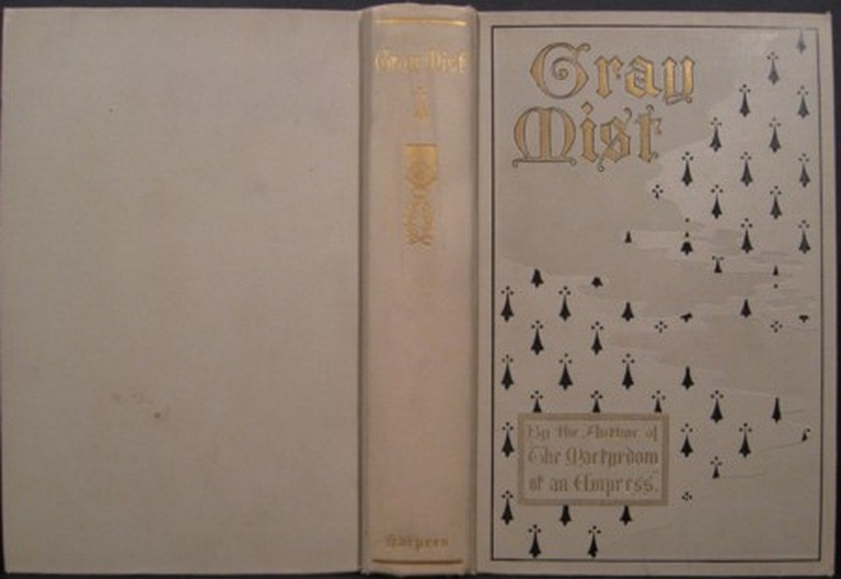 GRAY MIST, A NOVEL. Marguerite Cunliffe-Owen.