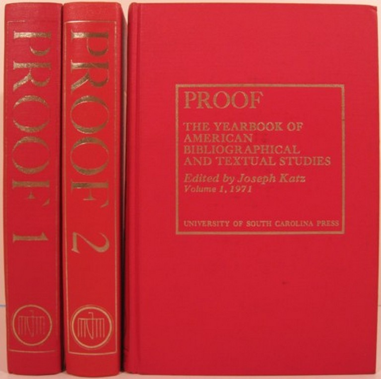 PROOF, THE YEARBOOK OF AMERICAN BIBLIOGRAPHICAL AND TEXTUAL STUDIES. Volumes I and II [with] Dummy. Joseph Katz, ed.