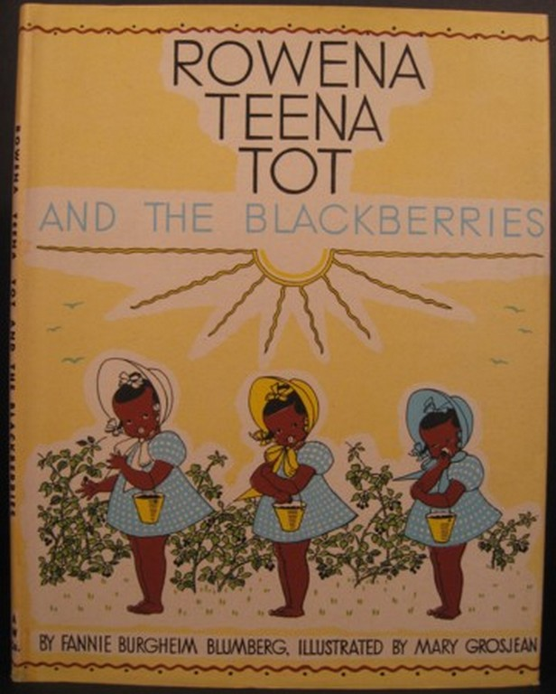 ROWENA TEENA TOT AND THE BLACKBERRIES. Fannie Burgheim Blumberg.