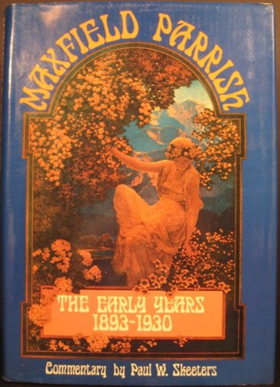 MAXFIELD PARRISH, THE EARLY YEARS 1893-1930. Paul W. Skeeters.