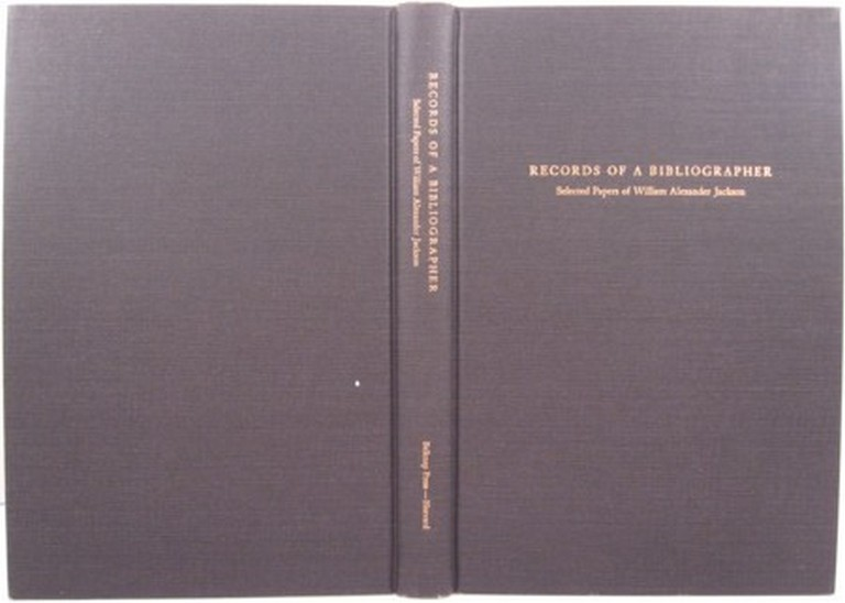 RECORDS OF A BIBLIOGRAPHER, SELECTED PAPERS OF WILLIAM ALEXANDER JACKSON. William Alexander Jackson.