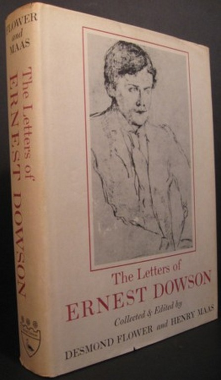 THE LETTERS OF ERNEST DOWSON COLLECTED & EDITED BY DESMOND FLOWER AND HENRY MAAS. Ernest Dowson.