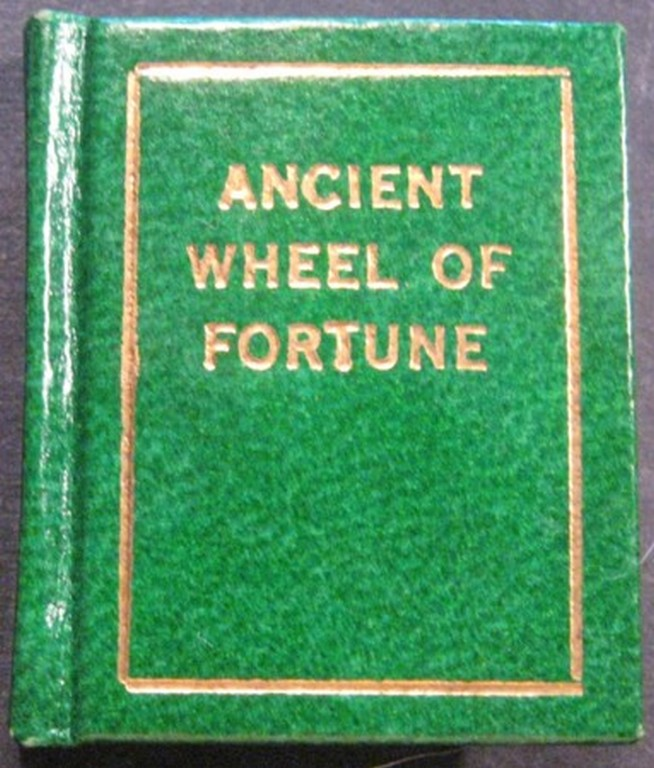 THE ANCIENT WHEEL OF FORTUNE TAKEN FROM THE BOOK OF KNOWLEDGE: 1796. Norman W. Forgue.