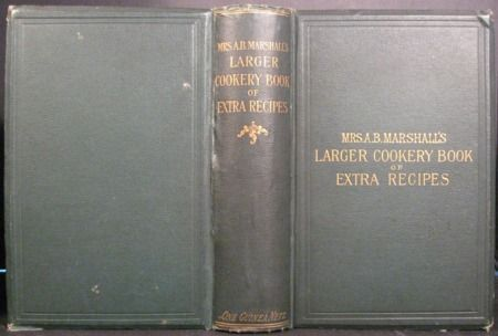 MRS A. B. MARSHALL'S LARGER COOKERY BOOK OF EXTRA RECIPES. DEDICATED BY PERMISSION TO H. R. H. PRINCESS CHRISTIAN. Agnes Bertha Marshall.