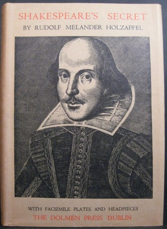 SHAKESPEARE'S SECRET:. Rudolf Melander Holzapfel.