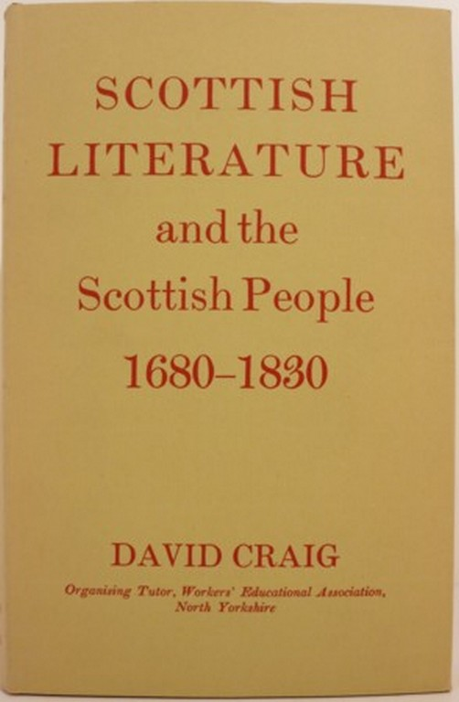 SCOTTISH LITERATURE AND THE SCOTTISH PEOPLE 1680-1830. David Craig.