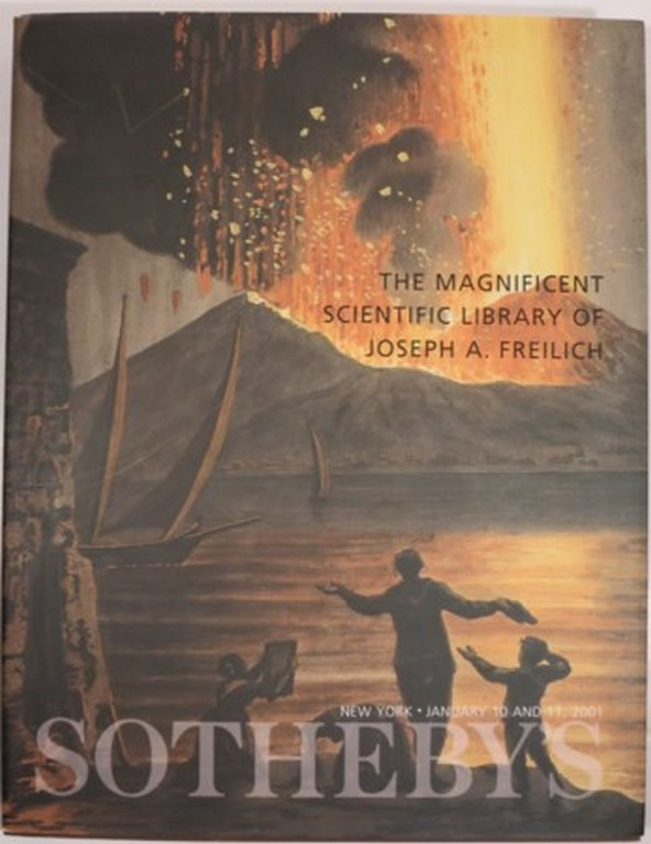 THE MAGNIFICENT SCIENTIFIC LIBRARY OF JOSEPH A. FREILICH. Southeby's New York.