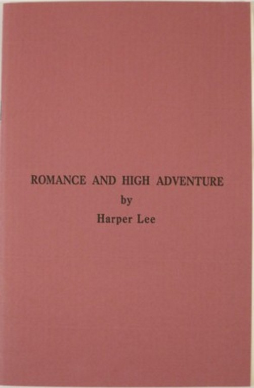 ROMANCE AND HIGH ADVENTURE. Harper Lee.