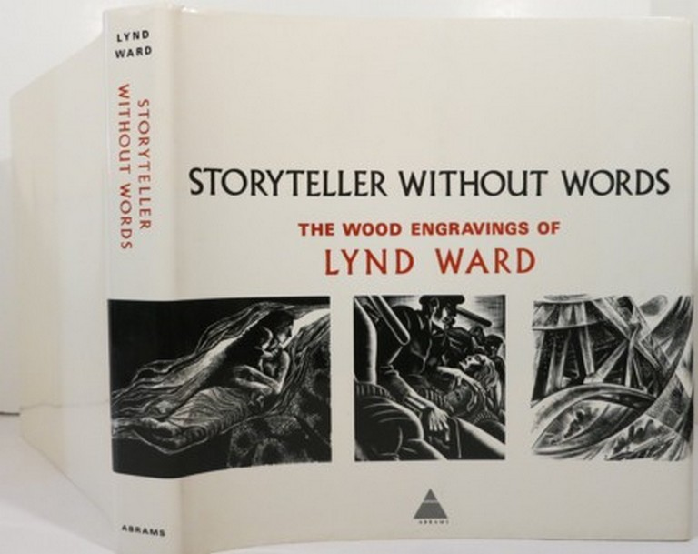 STORYTELLER WITHOUT WORDS, THE WOOD ENGRAVINGS OF LYND WARD. Lynd Ward.