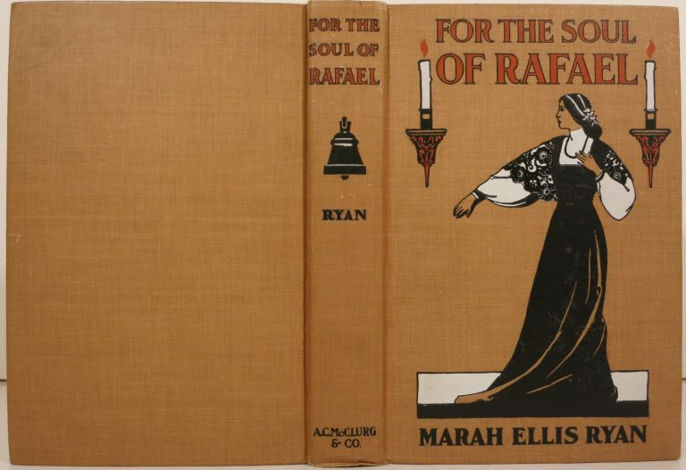 FOR THE SOUL OF RAFAEL. Marah Ellis Ryan.