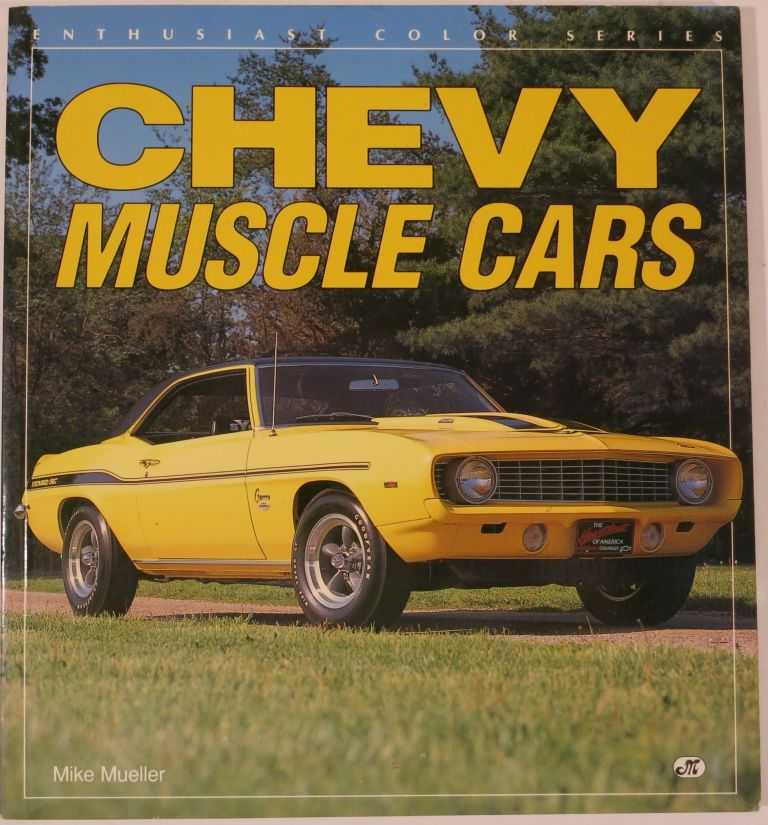 CHEVY MUSCLE CARS. Mike Mueller.