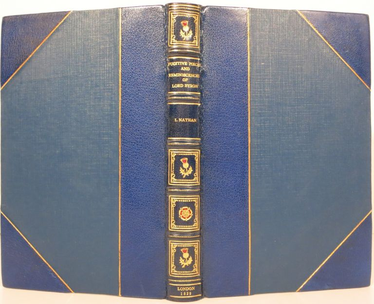 FUGITIVE PIECES AND REMINISCENCES OF LORD BYRON: CONTAINING AN ENTIRE NEW EDITION OF THE HEBREW MELODIES, WITH THE ADDITION OF SEVERAL NEVER BEFORE PUBLISHED... ALSO SOME ORIGINAL POETRY, LETTERS AND RECOLLECTIONS OF LADY CAROLINE LAMB. BY I. NATHAN. Byron, Lord George Gordon Noel.
