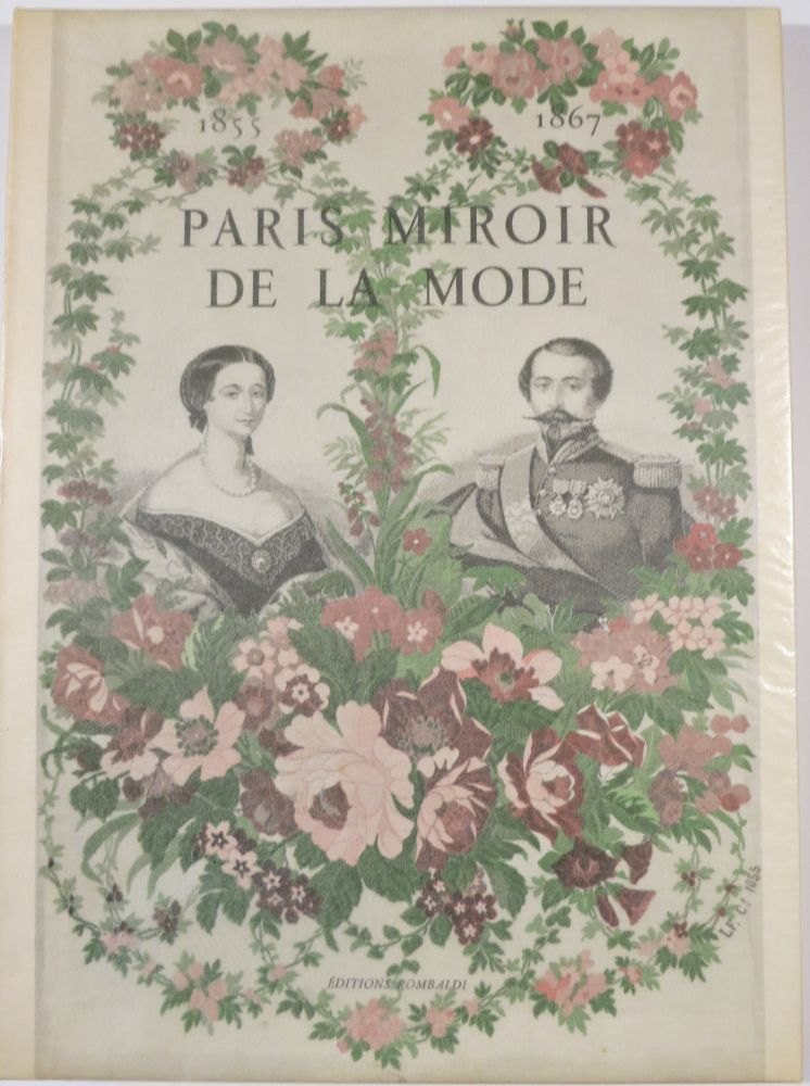 PARIS MIROIR DE LA MODE 1855-1867 by Francois Boucher. Roger-Armand Weigert, Conservateur au Cabinet des Estampes de la Bibliotheque Nationale.