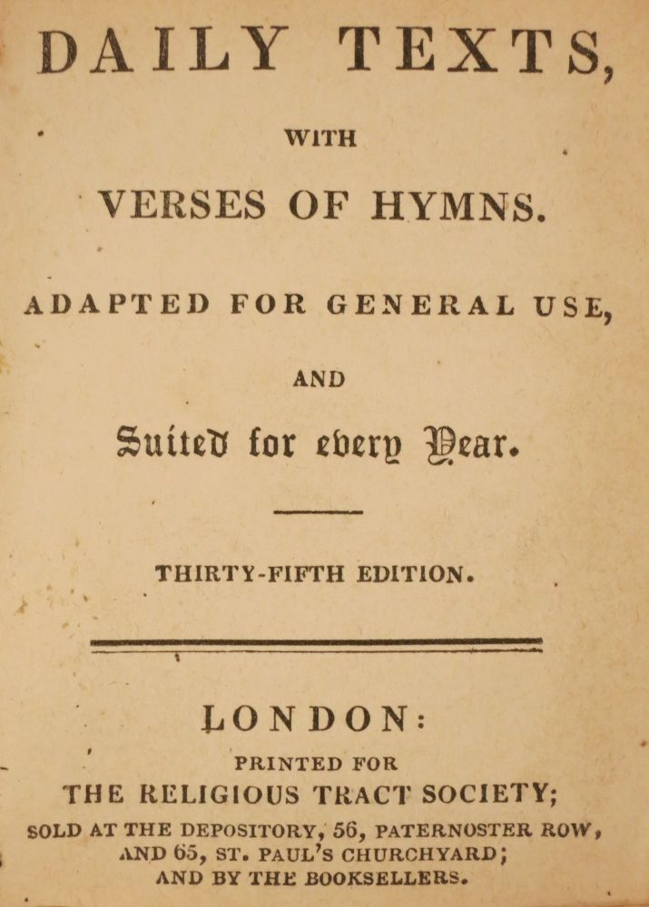 DAILY TEXTS, WITH VERSES OF HYMNS. ADAPTED FOR GENERAL USE, AND SUITED FOR EVERY YEAR. Religious Text Society.