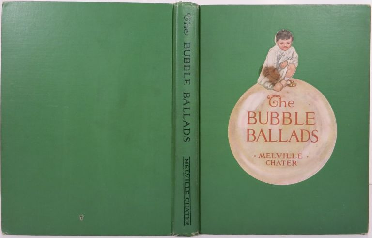 THE BUBBLE BALLADS. Melville Chater.