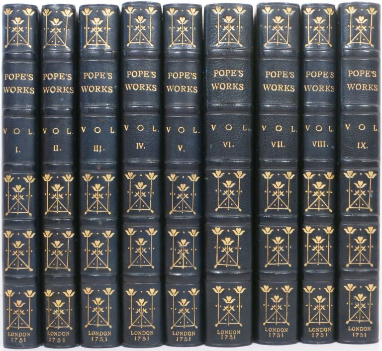 THE WORKS OF ALEXANDER POPE, ESQ. In Nine Volumes Complete. With His Last Corrections, Additions, and Improvements; As they were Delivered to the Editor a little before his Death: Together with the Commentaries and Notes of Mr. Warburton. Alexander Pope.