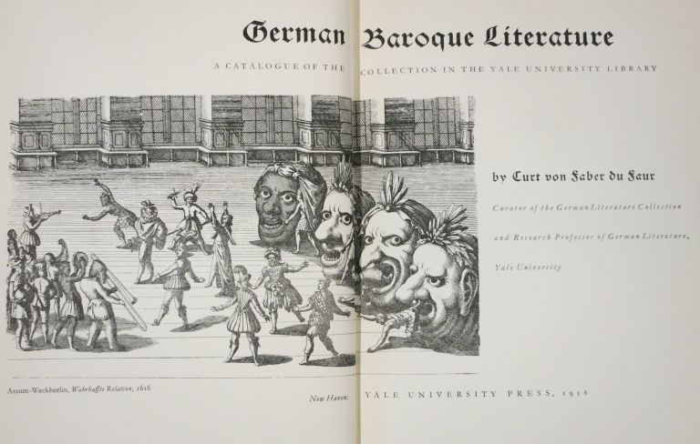 GERMAN BAROQUE LITERATURE, A CATALOGUE OF THE COLLECTION IN THE YALE UNIVERSITY LIBRARY. Curt von Faber du Faur.