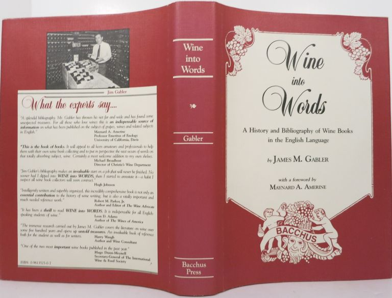 WINE INTO WORDS, A History and Bibliography of Wine Books in the English Language. James M. Gabler.