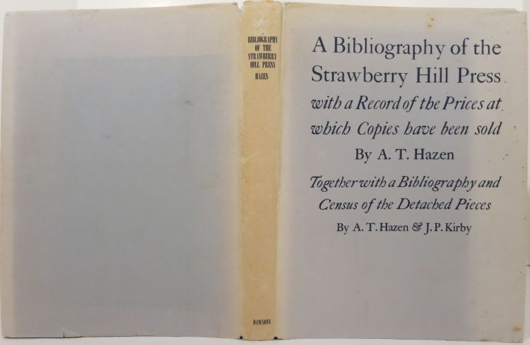 A BIBLIOGRAPHY OF THE STRAWBERRY HILL PRESS. A. T. Hazen.