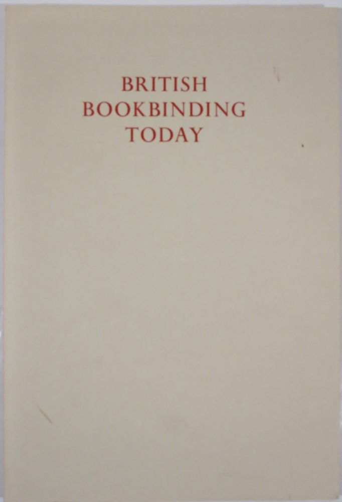 BRITISH BOOKBINDING TODAY. Lilly Library.