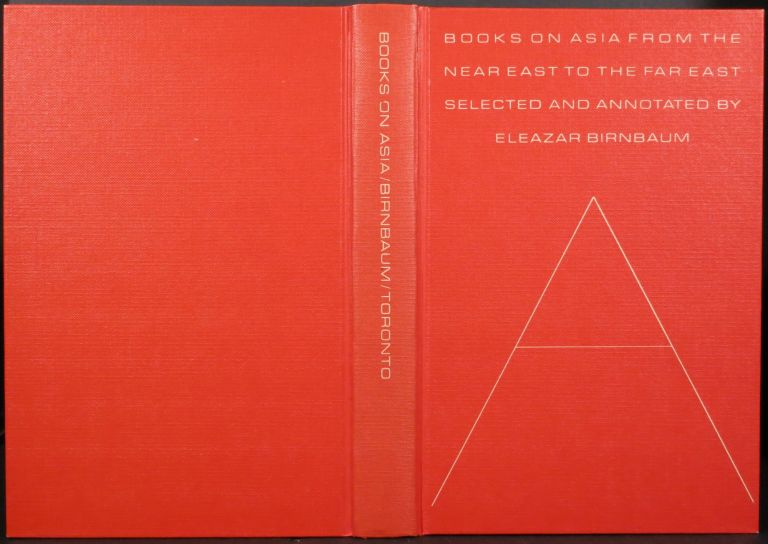 BOOKS ON ASIA FROM THE NEAR EAST TO THE FAR EAST, A GUIDE FOR THE GENERAL READER. Eleazar Birnbaum.