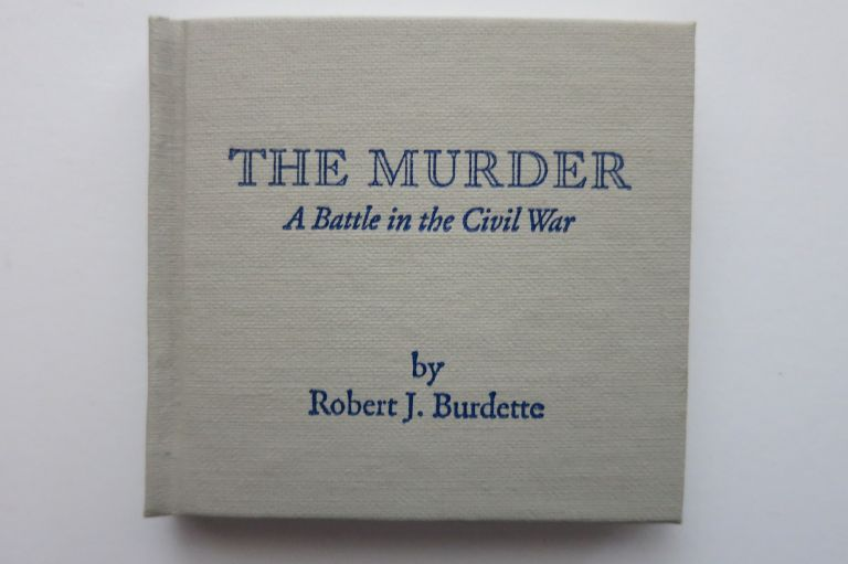 THE MURDER, A BATTLE IN THE CIVIL WAR. Robert J. Burdette.