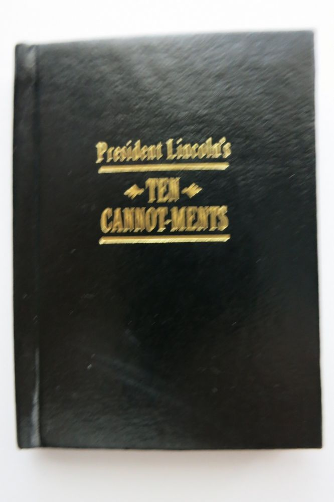 PRESIDENT LINCOLN'S TEN CANNOT-MENTS. Francis J. Weber.