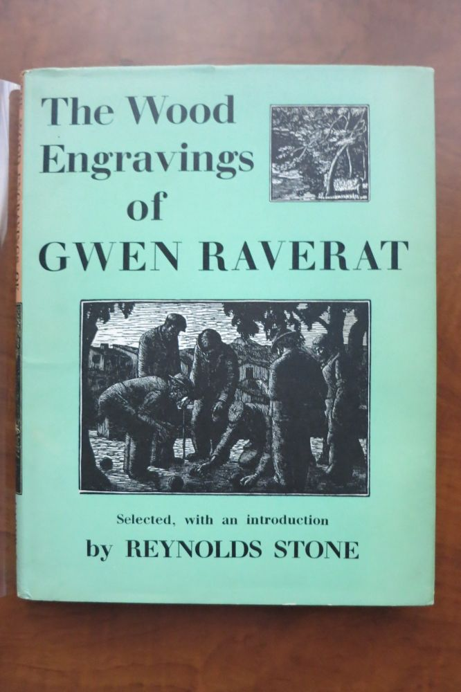THE WOOD ENGRAVINGS OF GWEN RAVERAT. Reynolds Stone.