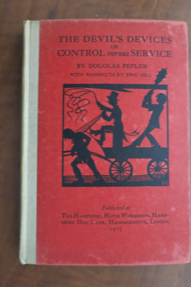 THE DEVIL'S DEVICES OR, CONTROL VERSUS SERVICE. Douglas Pepler.