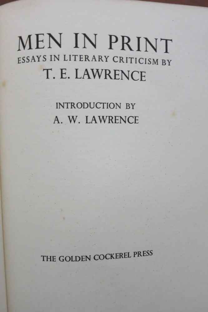 MEN IN PRINT, ESSAYS IN LITERARY CRITICISM. T. E. Lawrence.