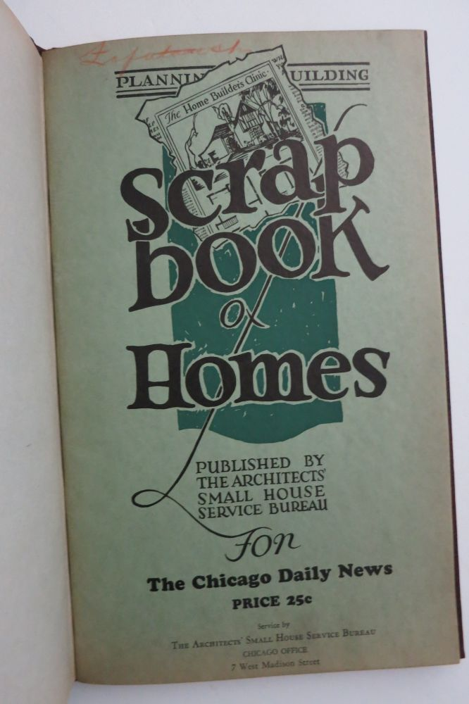SCRAP BOOK OF HOMES published... for the Chicago Daily News. Architects' Small House Service Bureau.