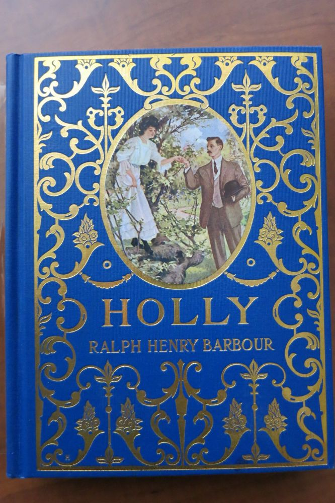 HOLLY, THE ROMANCE OF A SOUTHERN GIRL. Ralph Henry Barbour.