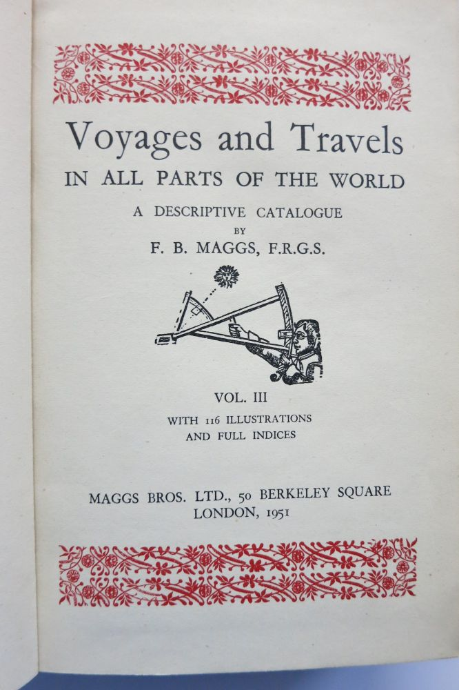 VOYAGES AND TRAVELS IN ALL PARTS OF THE WORLD, A DESCRIPTIVE CATALOGUE. Vol. III. F. B. Maggs.