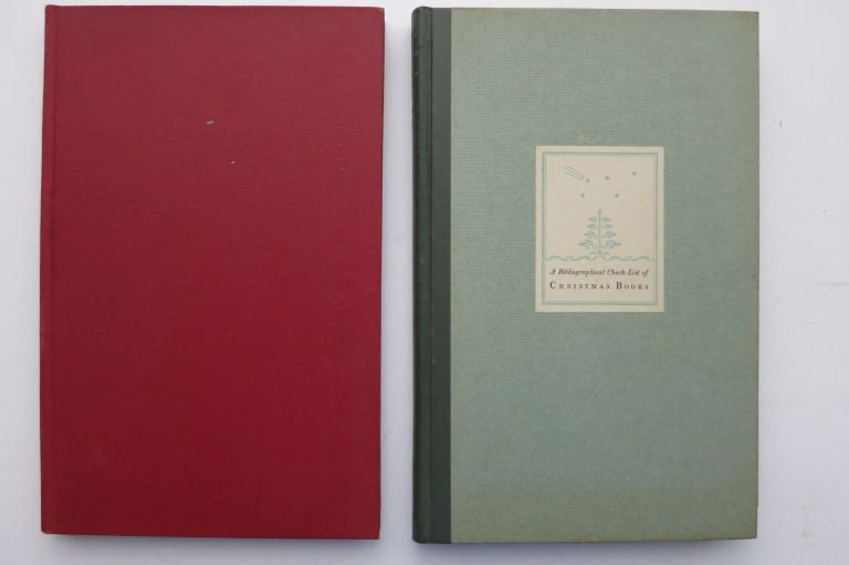 A BIBLIOGRAPHICAL CHECK-LIST OF CHRISTMAS BOOKS [with] MORE CHRISTMAS BOOKS. Walter Klinefelter.