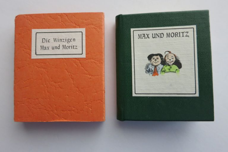 MAX UND MORITZ, THEIR FIRST, SECOND AND FINAL TRICKS. Robert E. Massmann.