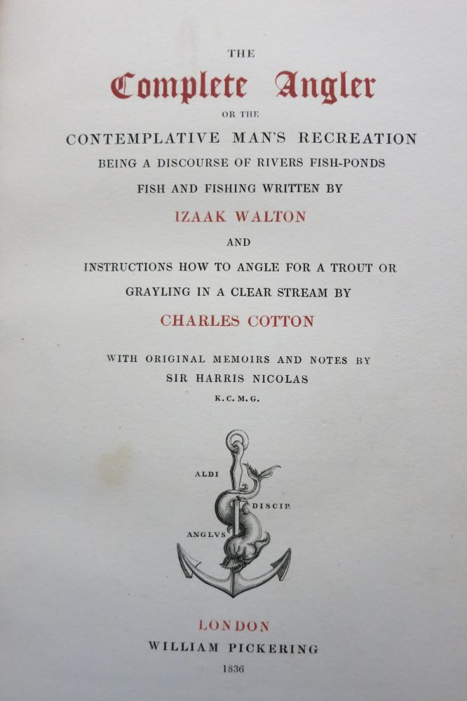 THE COMPLETE ANGLER OR THE CONTEMPLATIVE MAN'S RECREATION. Izaak Walton, Charles Cotton.