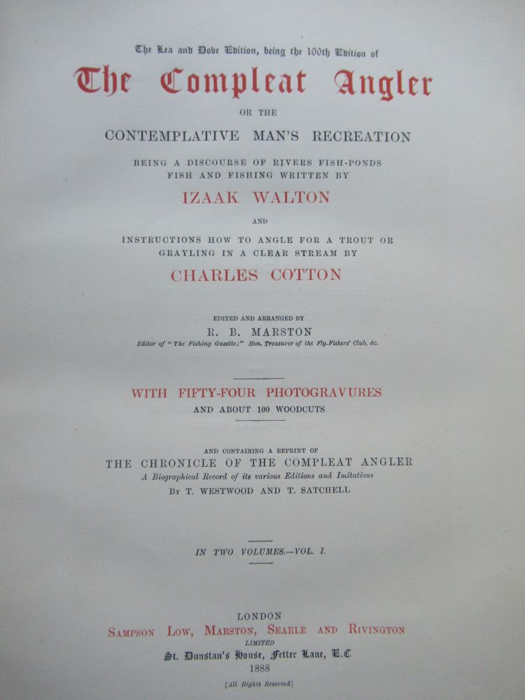 THE COMPLEAT ANGLER OR THE CONTEMPLATIVE MAN'S RECREATION... AND CONTAINING A REPRINT OF THE CHRONICLE OF THE COMPLEAT ANGLER, A BIOGRAPHICAL RECORD OF ITS VARIOUS EDITIONS AND IMITATIONS by T. Westwood and T. Satchell. Izaak Walton, Charles Cotton.