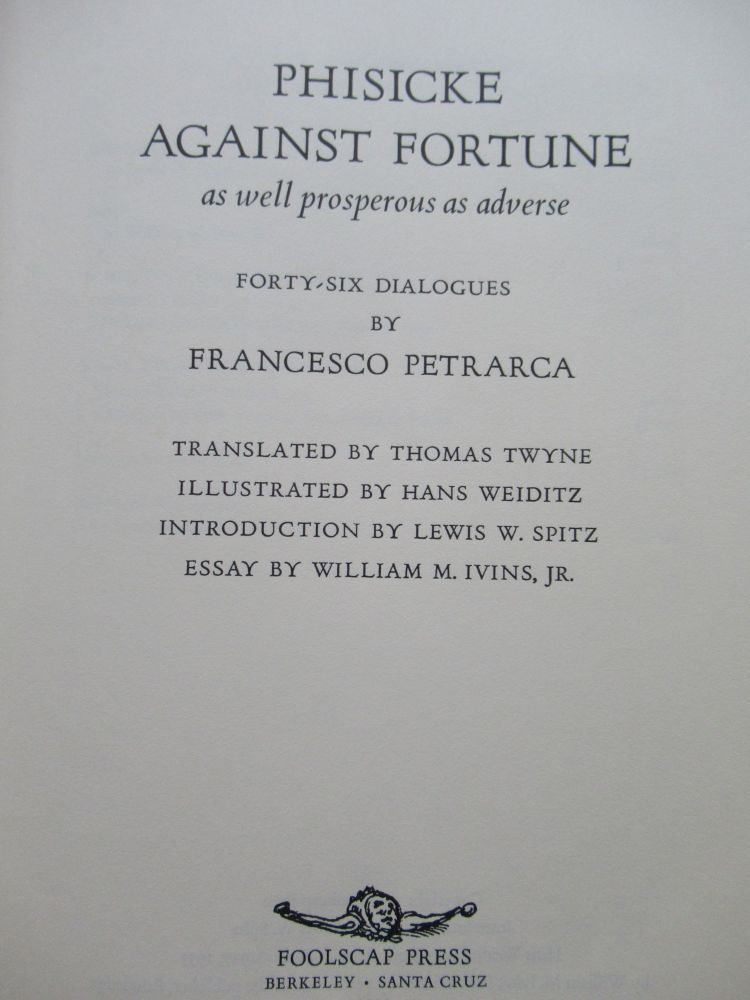 PHISCKE AGAINST FORTUNE, AS WELL PROSPEROUS AS ADVERSE. Francesco Petrarca.